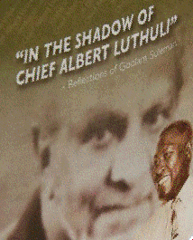 In the Shadow of Chief Albert Luthuli