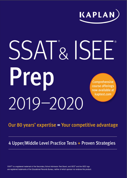 SSAT & ISEE Prep 2019-2020 – Kaplan Test Prep (4 upper/middle level practice tests + Proven strategies)
