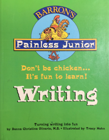 Painless Junior, Don't be chicken... It's fun to learn! Writing, Barrons