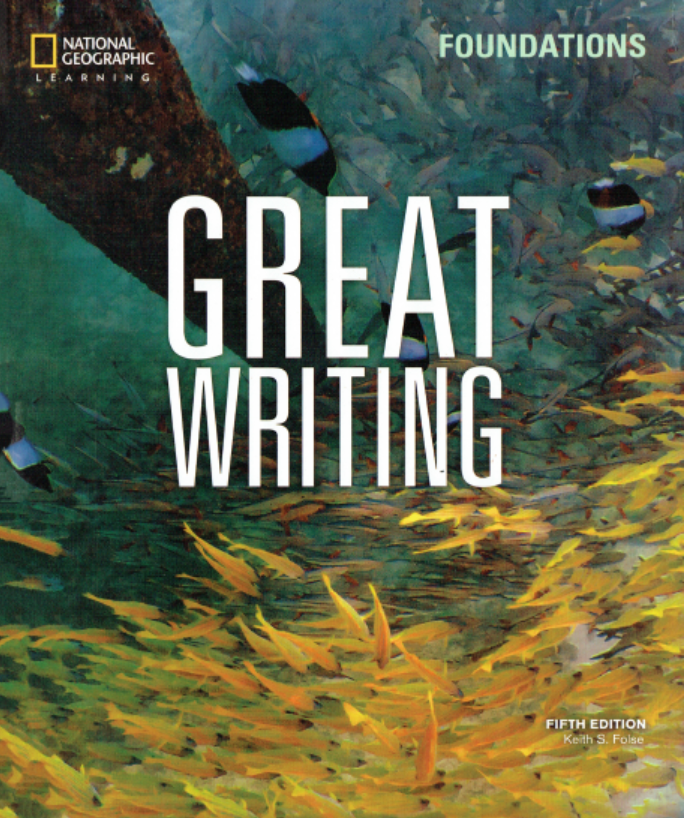 Great Writing Foundations 5th Edition, Keith S. Folse, National Geographic Learning