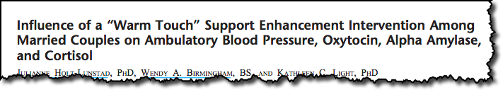 "Influence of a ""Warm Touch"" Support Enhancement Intervention Among Married Couples on Ambulatory Blood Pressure, Oxytocin, Alpha Amylase, and Cortisol"