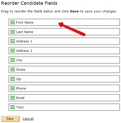 Reorder the fields by clicking on them and dragging them to the position that you want them.