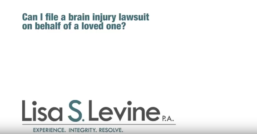 Can I file a brain injury lawsuit on behalf of a loved one?