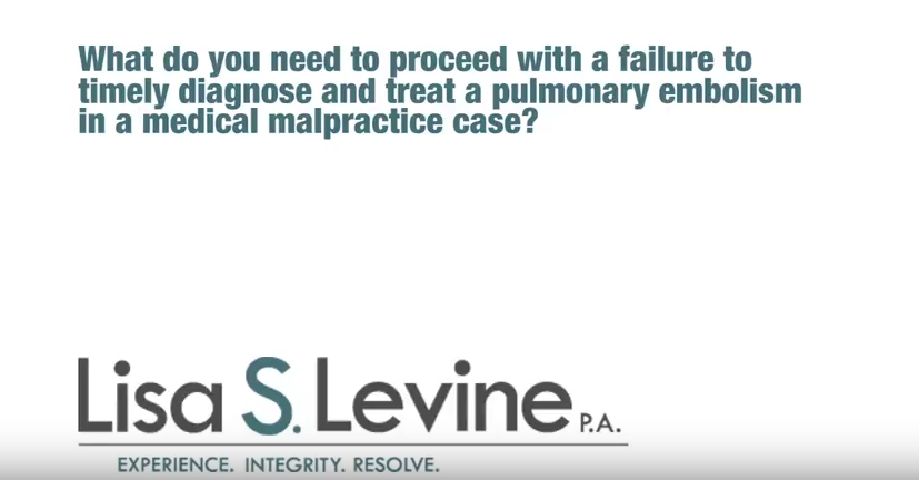 What do you need to proceed with a failure to timely diagnose and treat a pulmonary embolism in a medical malpractice case?