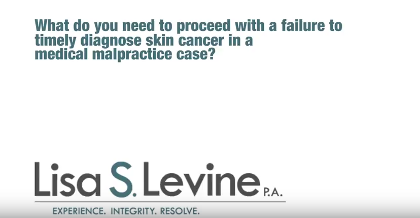 What do you need to proceed with a failure to timely diagnose skin cancer in a medical malpractice case?