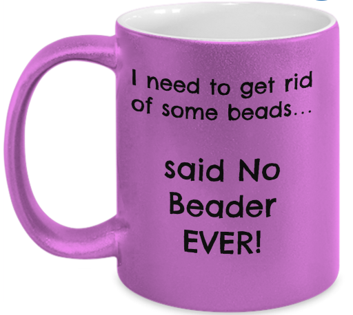 I need to get rid of some beads... said no Beader EVER!